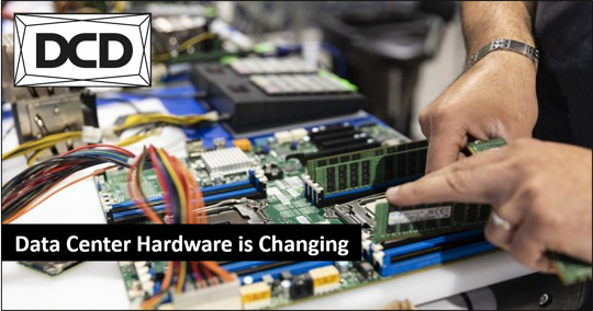 DCD Center Hardware is Changing