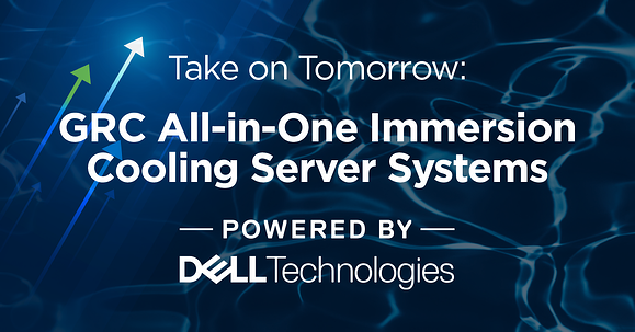 GRC All-in-One Immersion Cooling Server Systems Powered by Dell Technologies Blog Social Post