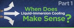 Blog: When Does Liquid-Immersion Cooling Make Sense?
